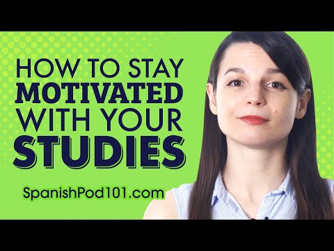 How to Stay Motivated with your Spanish Studies